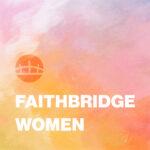 Faithbridge Women